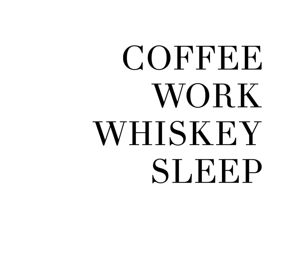 Valor & Vice Coffee Work Whiskey Sleep.jpeg